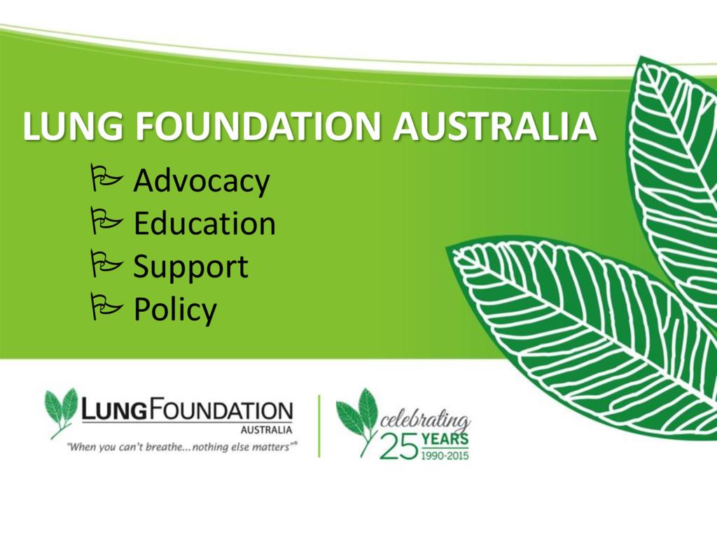 LUNG FOUNDATION AUSTRALIA  Advocacy  Educatio...