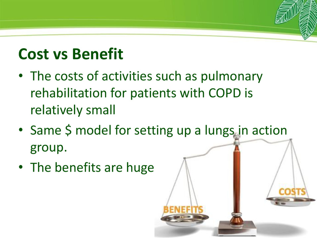 Cost vs Benefit • The costs of activities such ...