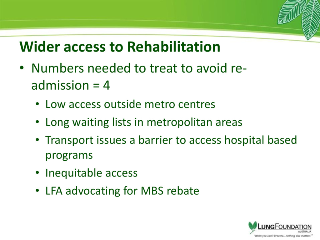 Wider access to Rehabilitation • Numbers needed...