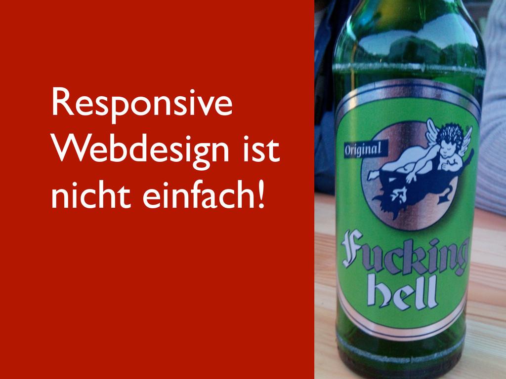 Responsive Webdesign ist nicht einfach!