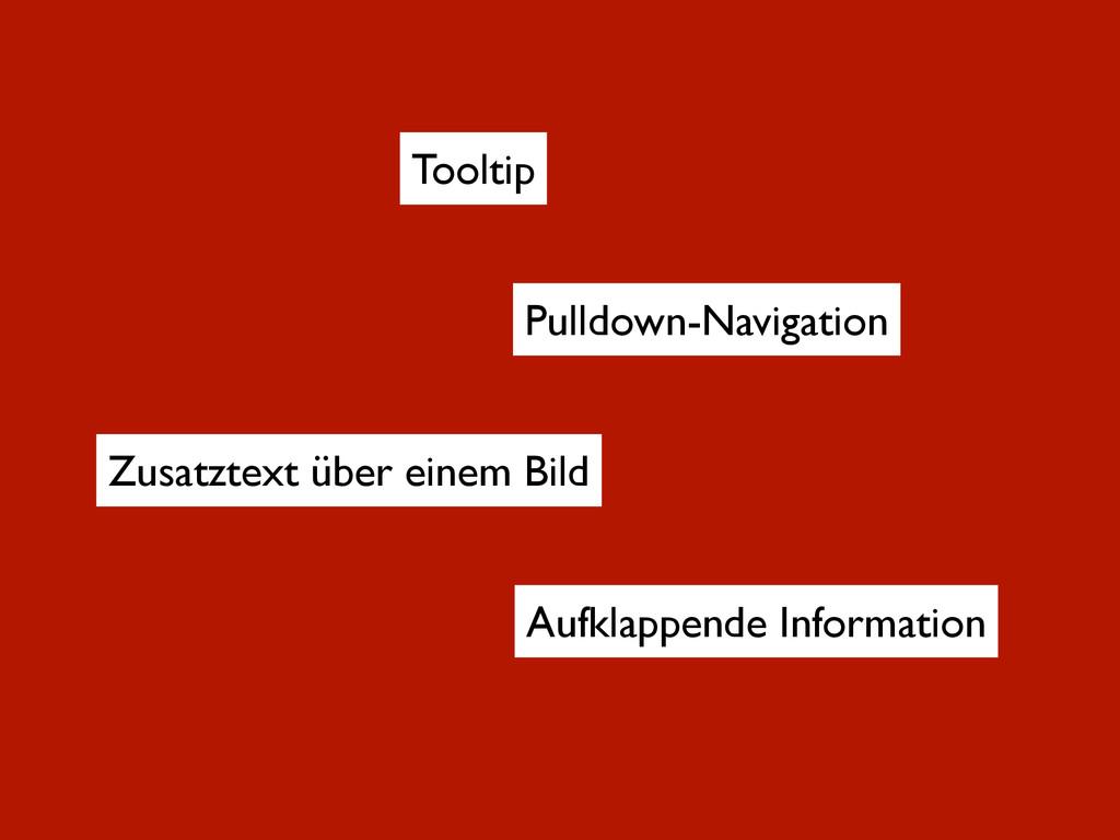 Tooltip Pulldown-Navigation Zusatztext über ein...