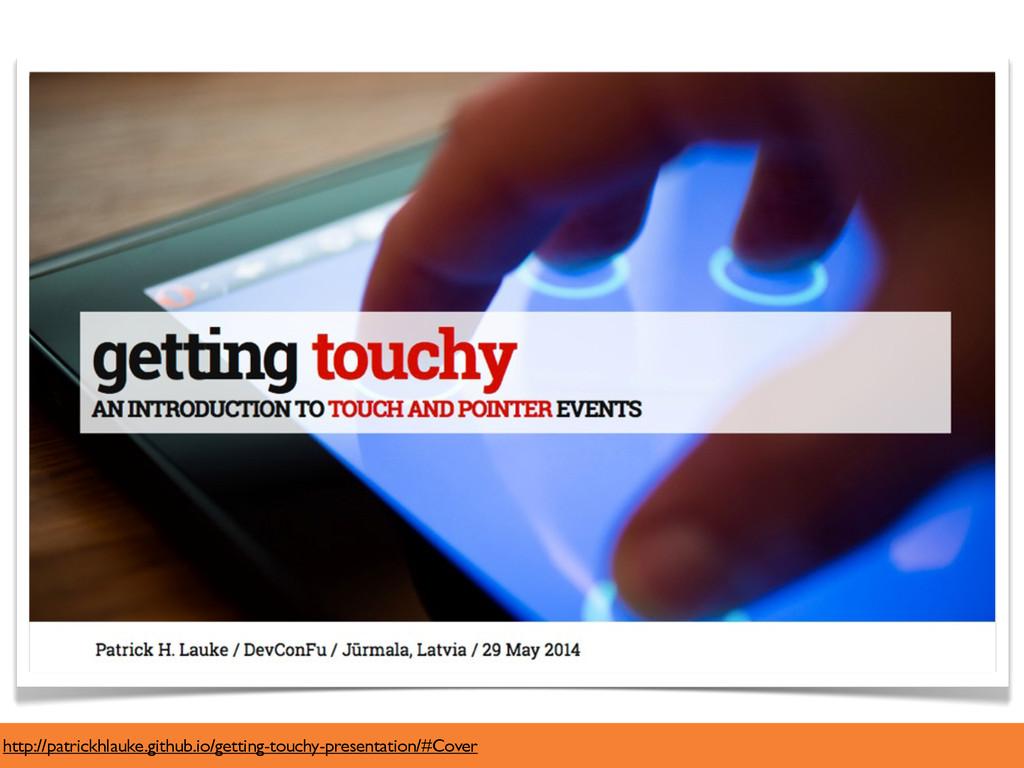 http://patrickhlauke.github.io/getting-touchy-p...