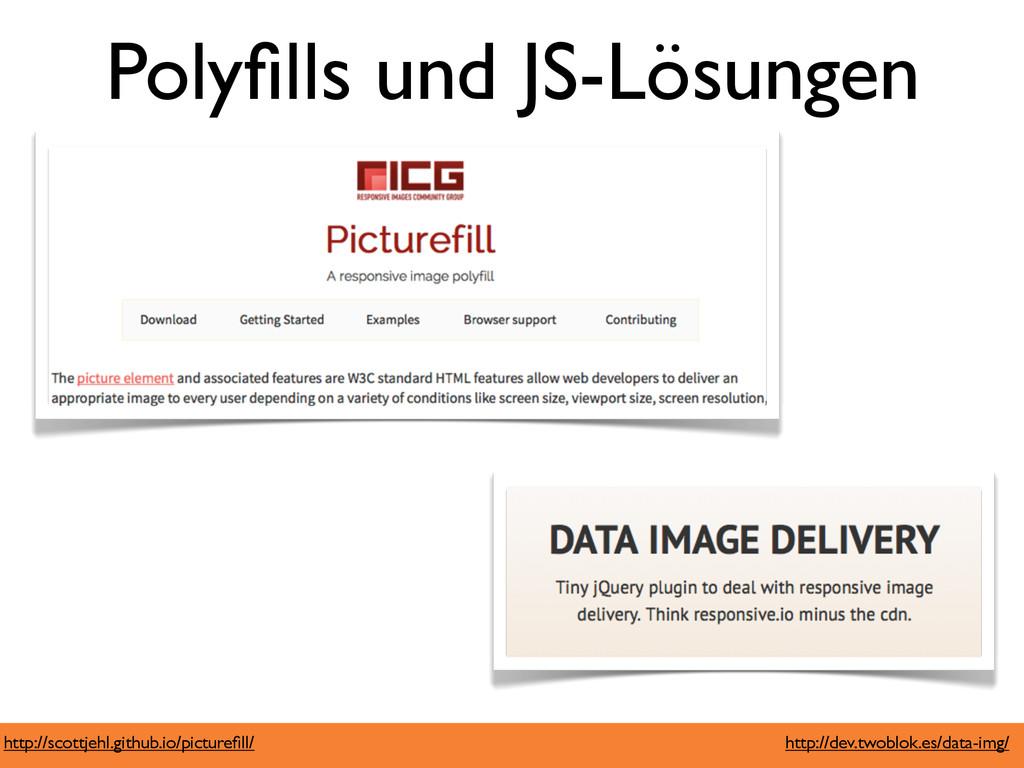 Polyfills und JS-Lösungen http://scottjehl.githu...
