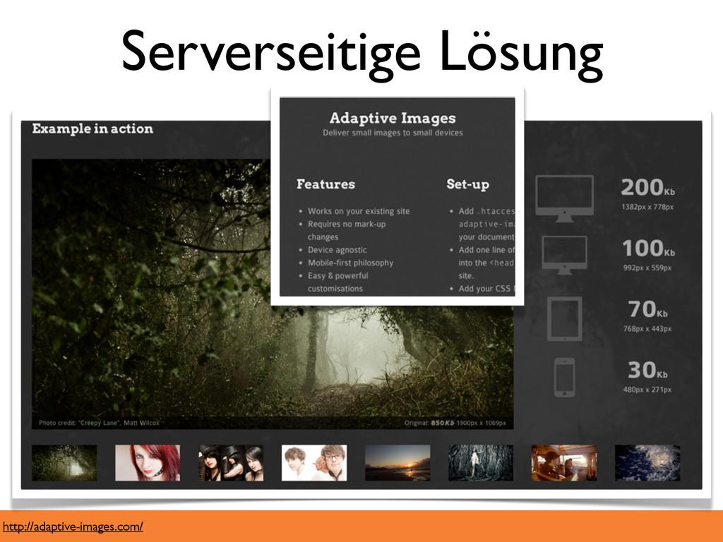 Serverseitige Lösung http://adaptive-images.com/