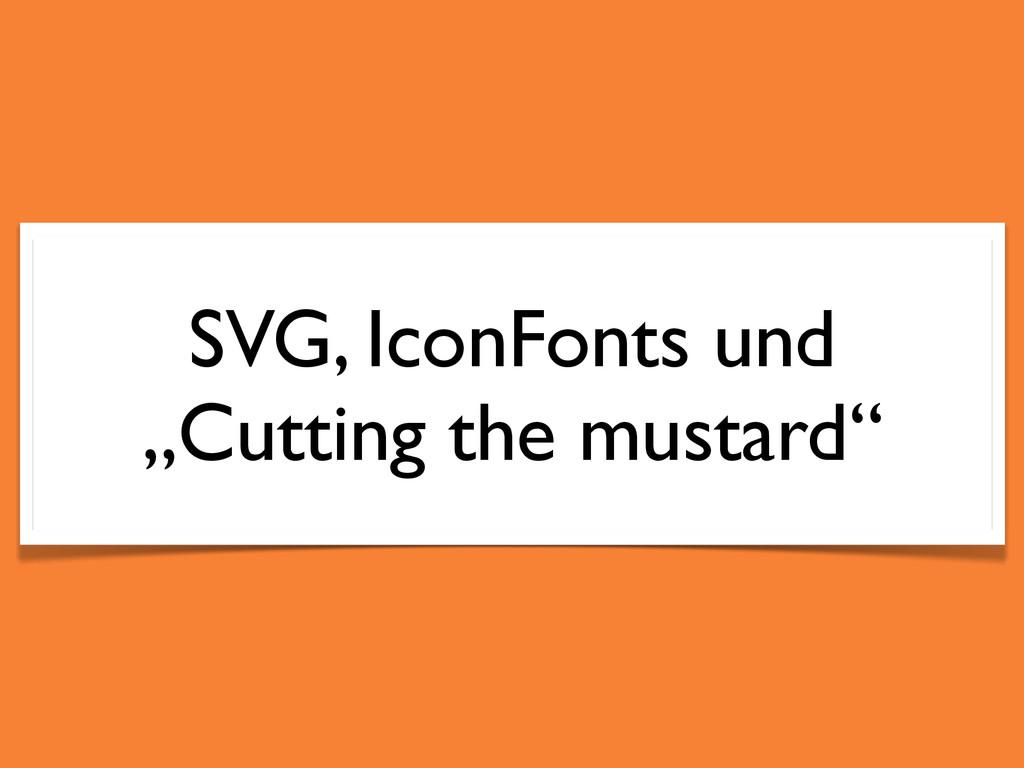 """SVG, IconFonts und """"Cutting the mustard"""""""