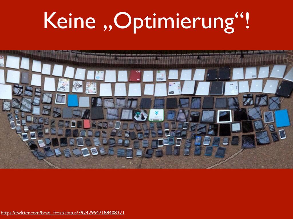 """Keine """"Optimierung""""! https://twitter.com/brad_f..."""