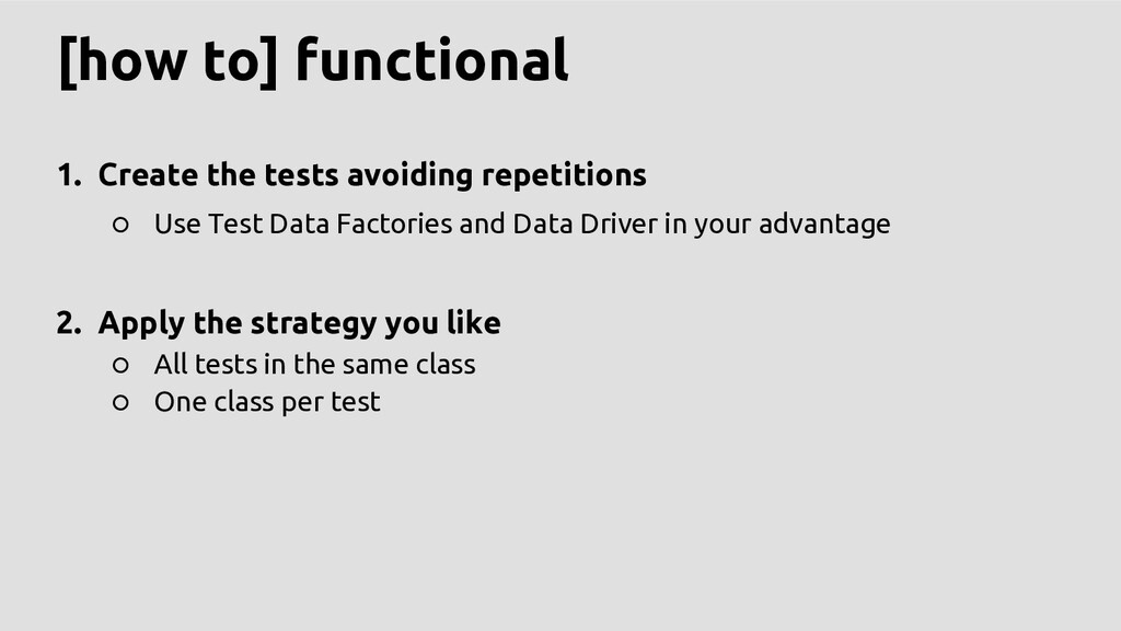[how to] functional 1. Create the tests avoidin...