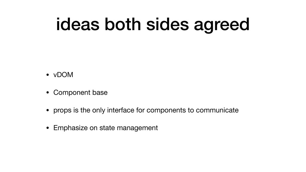 ideas both sides agreed • vDOM  • Component bas...