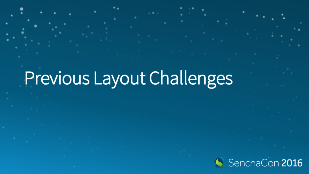 Previous Layout Challenges