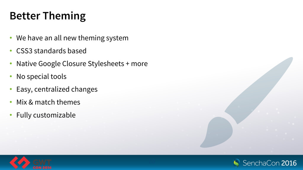 Better Theming • We have an all new theming sys...