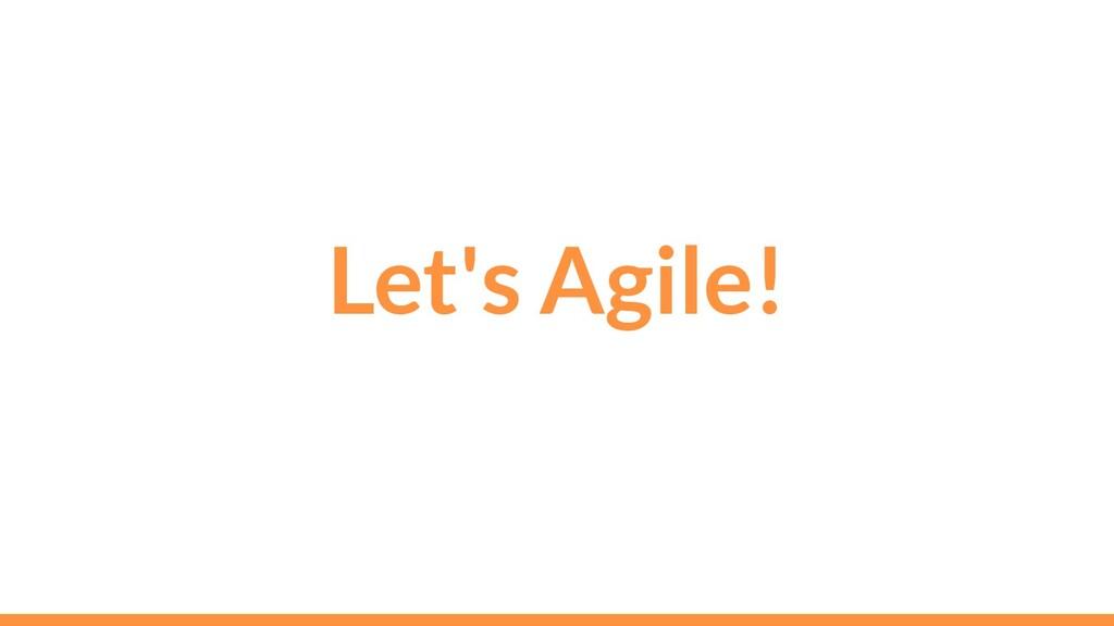 Let's Agile!