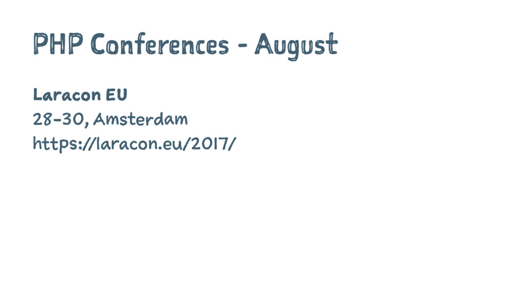 PHP Conferences - August Laracon EU 28-30, Amst...
