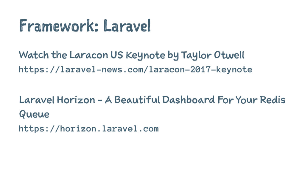 Framework: Laravel Watch the Laracon US Keynote...