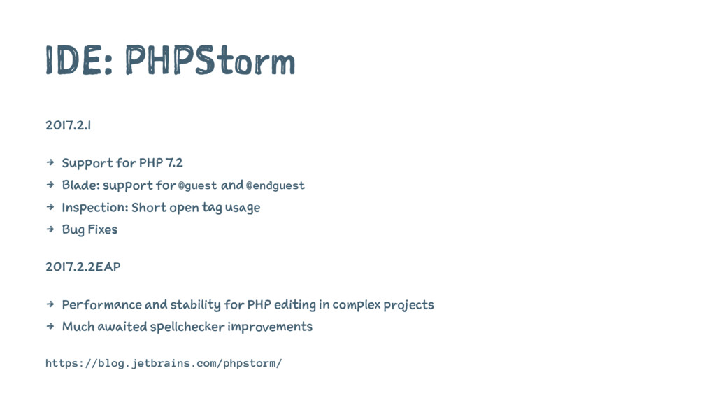 IDE: PHPStorm 2017.2.1 4 Support for PHP 7.2 4 ...