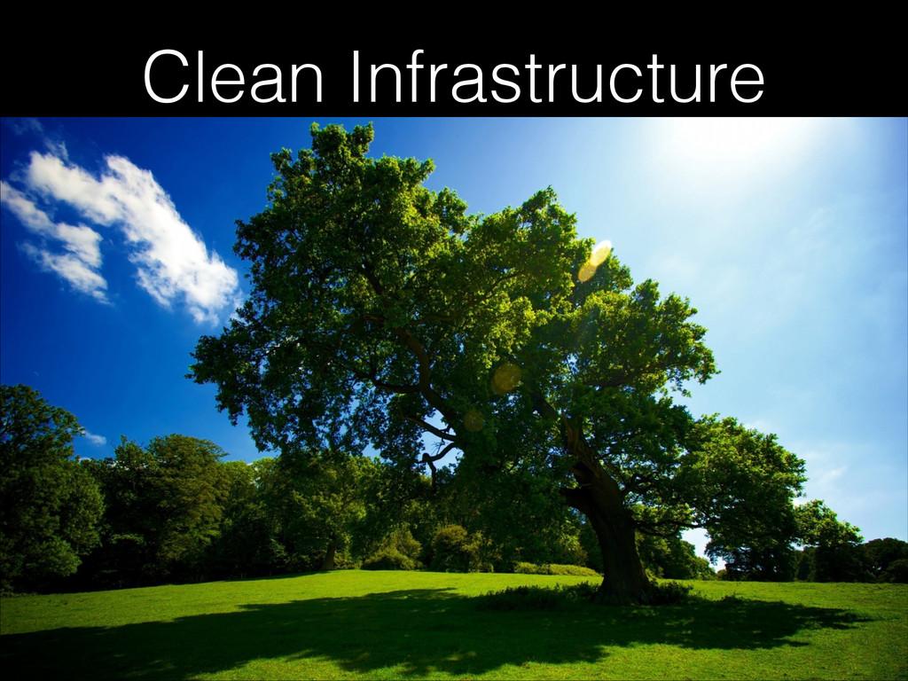 Clean Infrastructure
