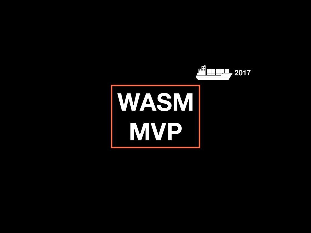 WASM MVP 2017
