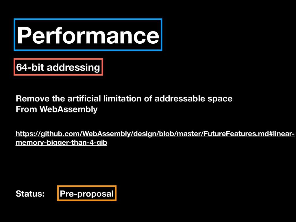 Performance 64-bit addressing Remove the artific...