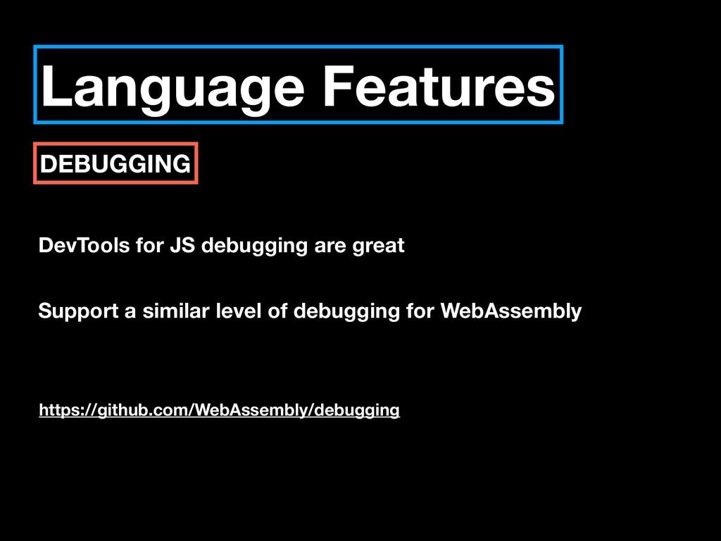 Language Features DEBUGGING DevTools for JS deb...