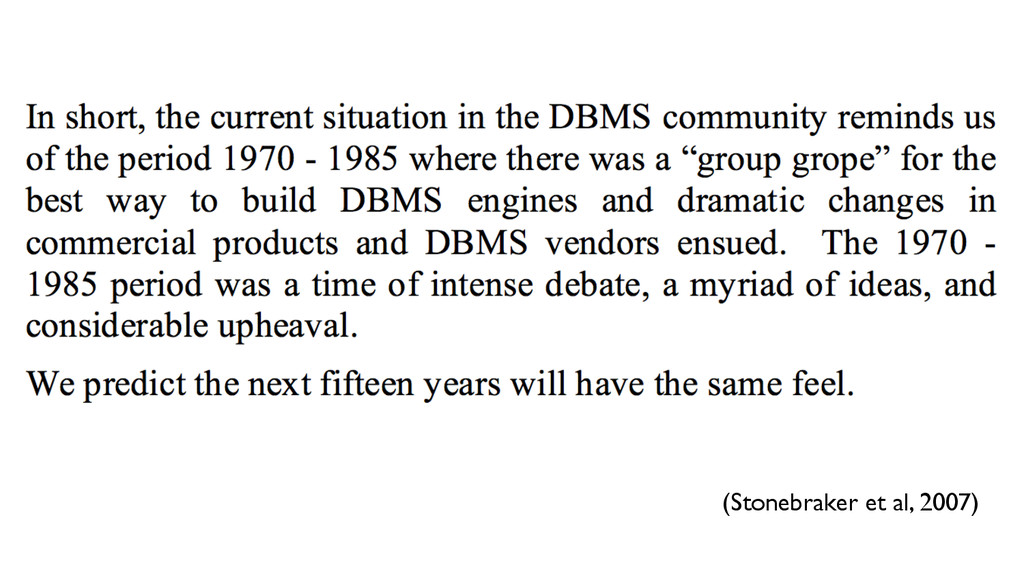 (Stonebraker et al, 2007)
