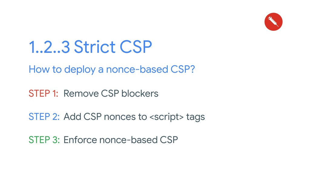 STEP 1: Remove CSP blockers STEP 2: Add CSP non...