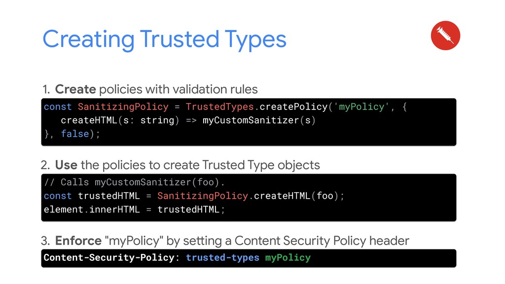 Creating Trusted Types 1. Create policies with ...