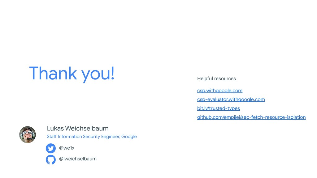 Thank you! csp.withgoogle.com csp-evaluator.wit...