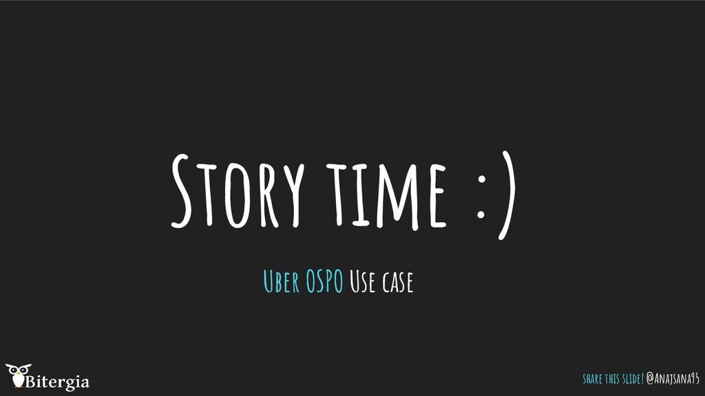 Story time :) Uber OSPO Use case share this sli...