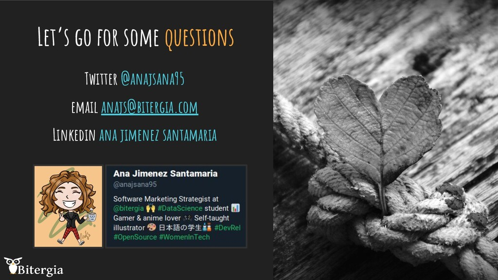 Let's go for some questions Twitter @anajsana95...