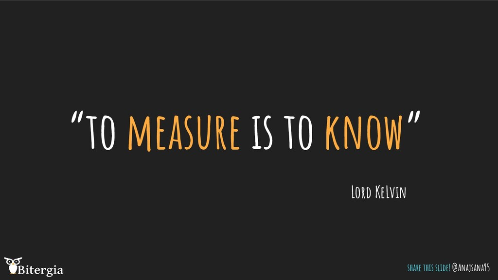 """to measure is to know"" Lord KeLvin share this ..."