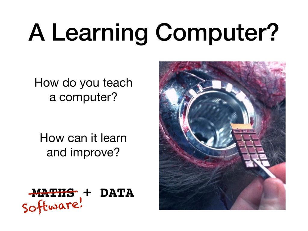 A Learning Computer? How do you teach a compute...