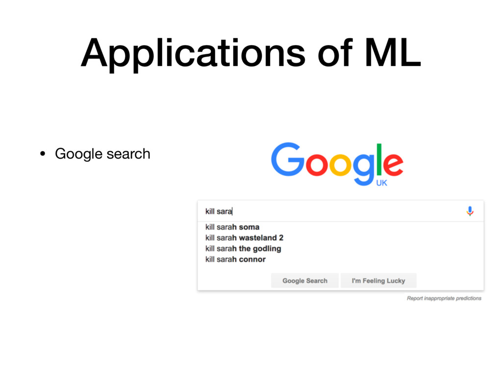 Applications of ML • Google search