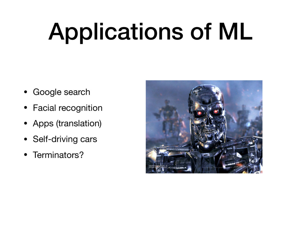 Applications of ML • Google search  • Facial re...