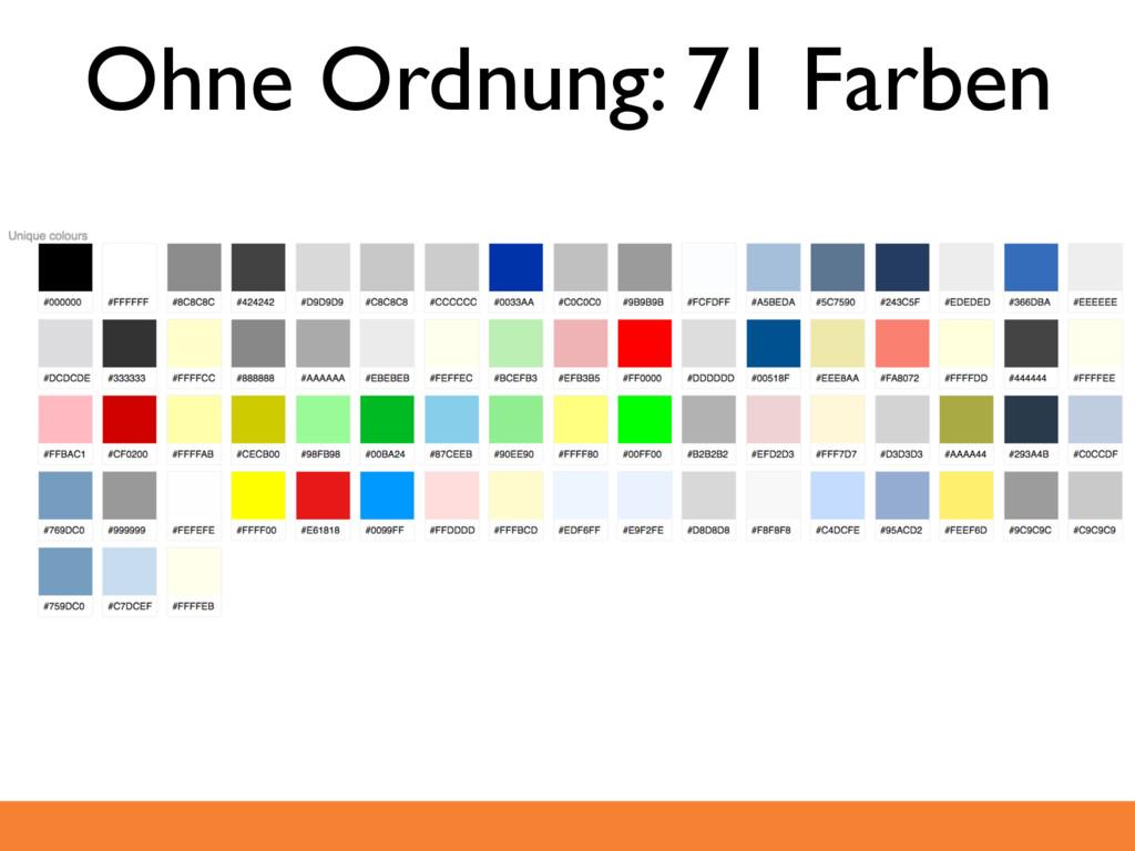 Ohne Ordnung: 71 Farben