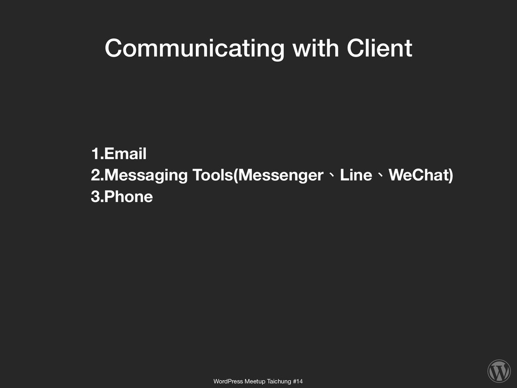 Communicating with Client 1.Email 2.Messaging T...