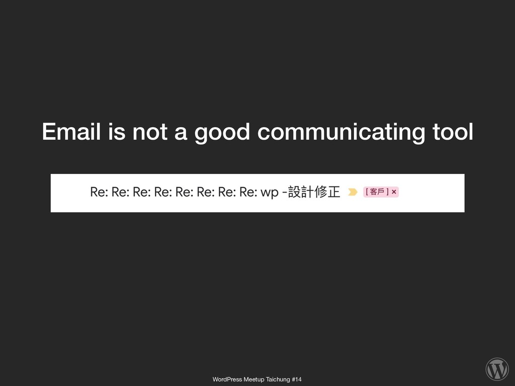 Email is not a good communicating tool WordPres...