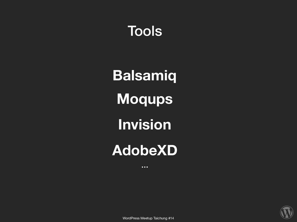 Tools Invision Balsamiq Moqups AdobeXD … WordPr...
