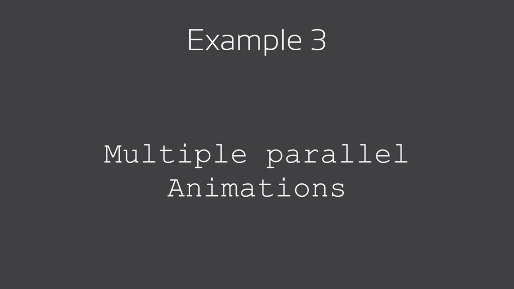 Multiple parallel Animations Example 3