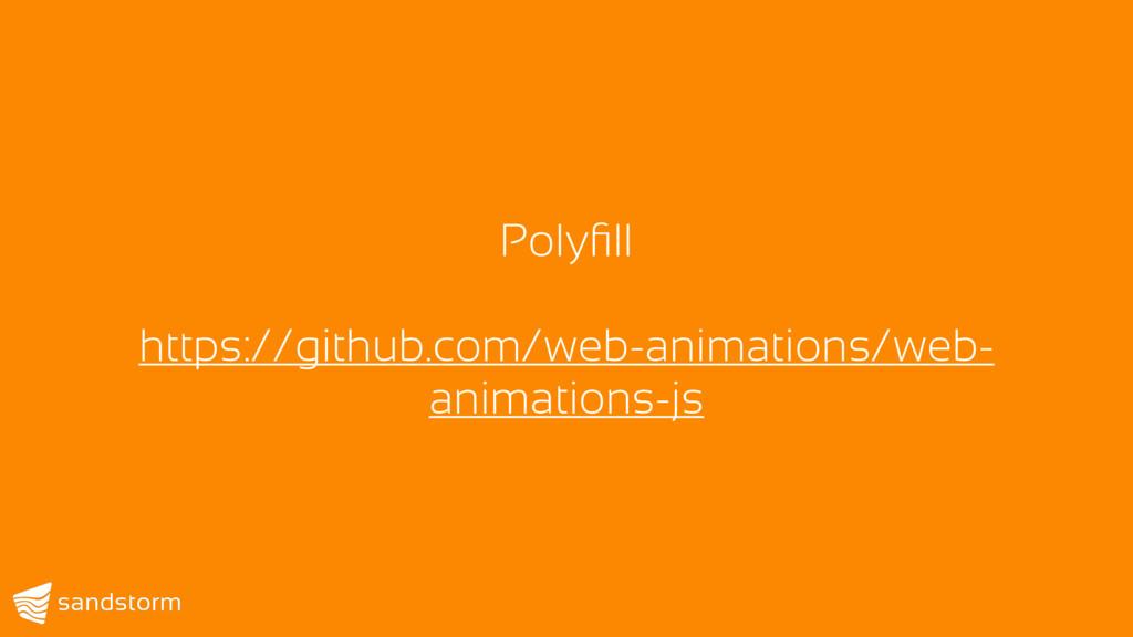 Polyfill https://github.com/web-animations/web- ...