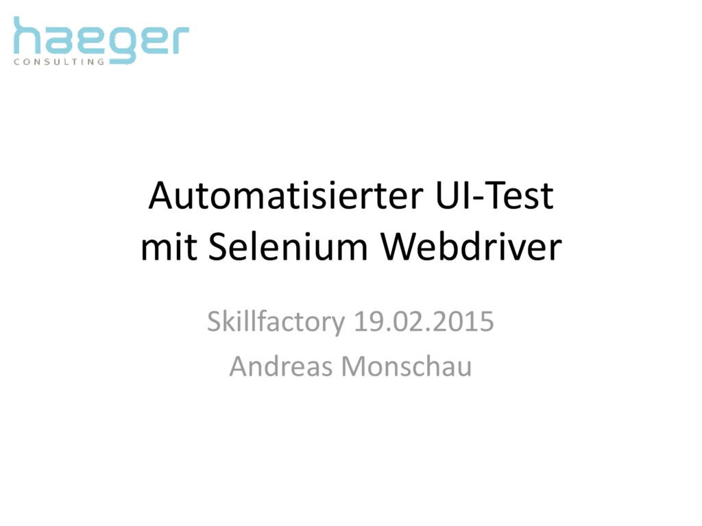 Automatisierter UI-Test mit Selenium Webdriver ...