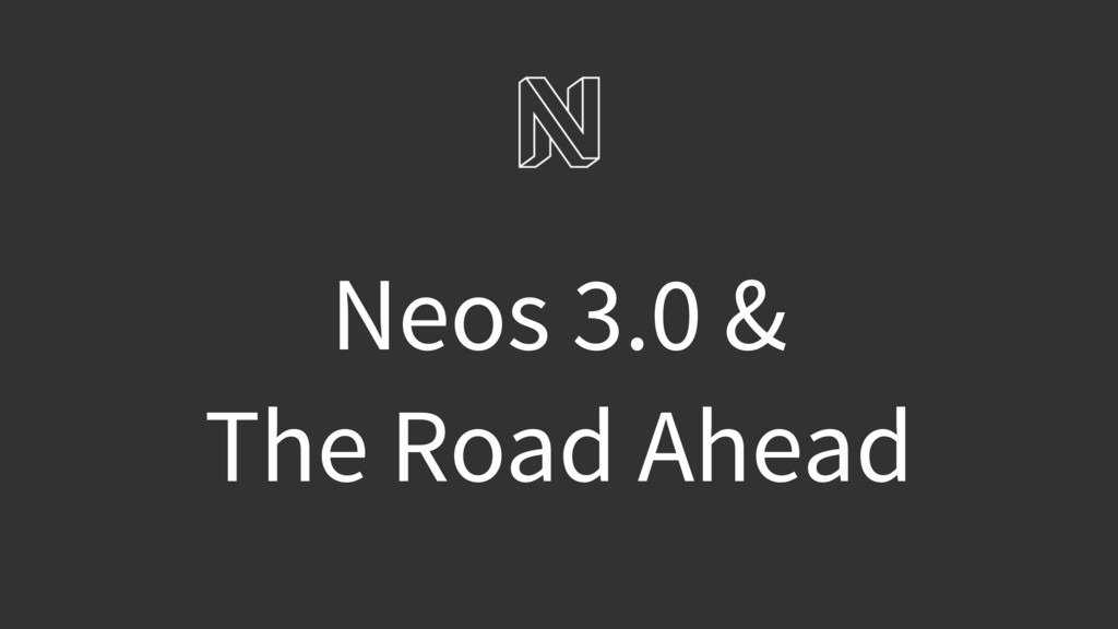 Neos 3.0 & The Road Ahead