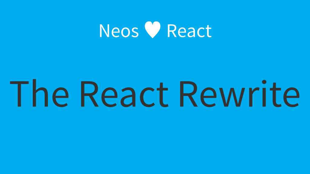 The React Rewrite Neos — React