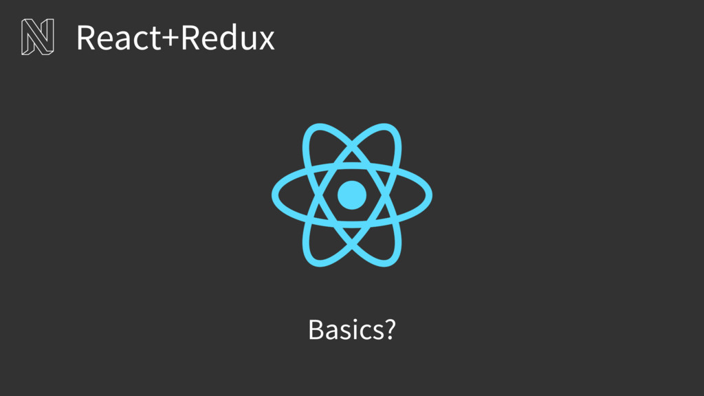 Basics? React+Redux