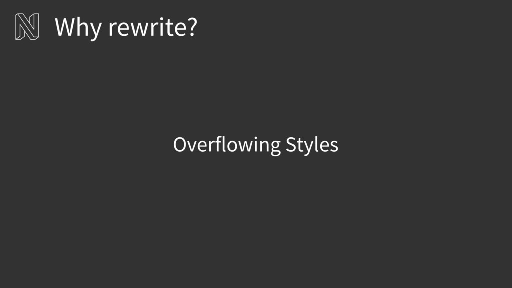 Overflowing Styles Why rewrite?