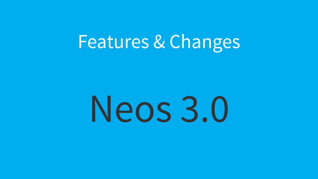 Neos 3.0 Features & Changes