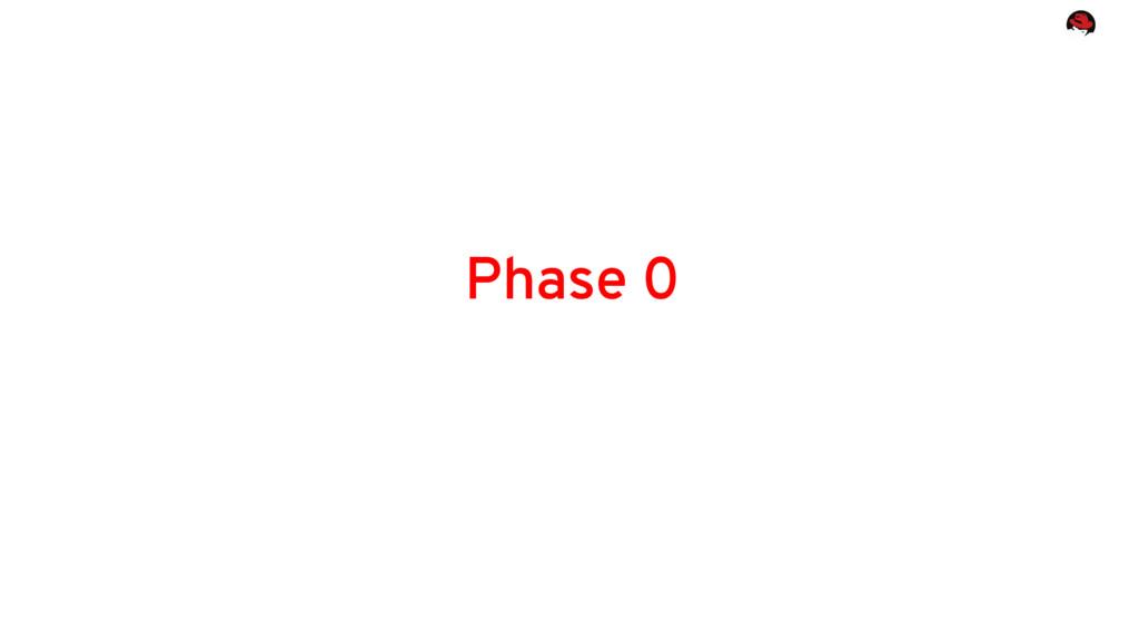 Phase 0