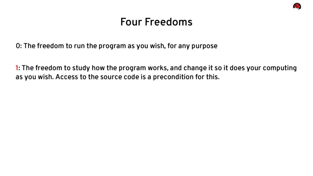Four Freedoms 0: The freedom to run the program...