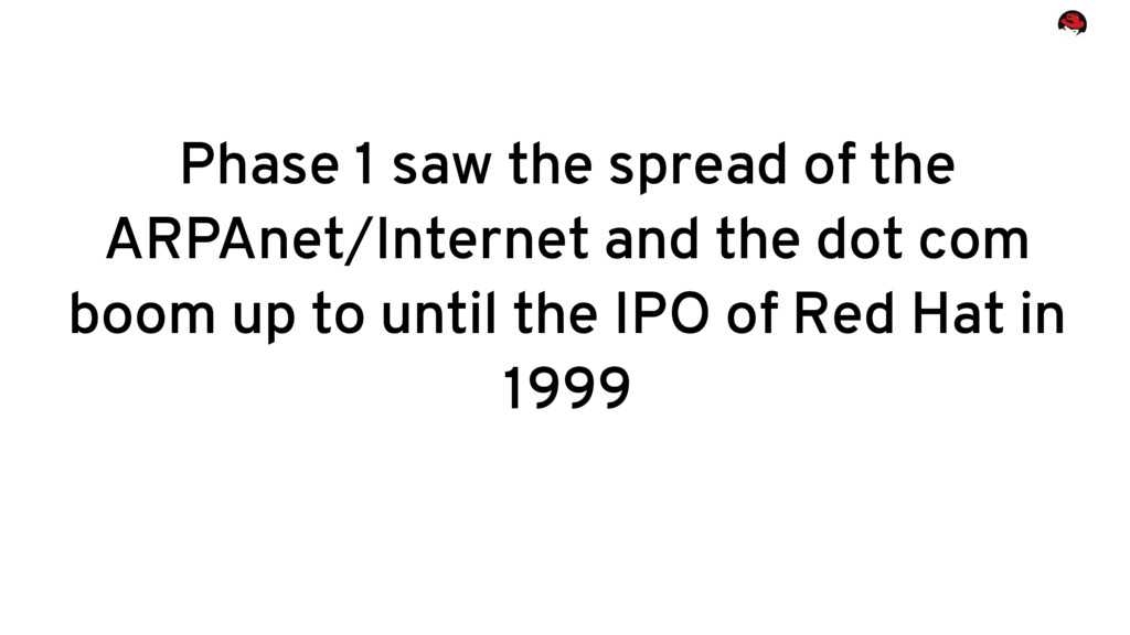 Phase 1 saw the spread of the ARPAnet/Internet ...