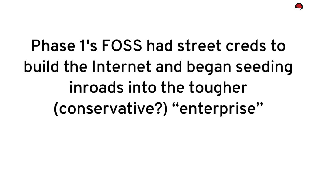Phase 1's FOSS had street creds to build the In...