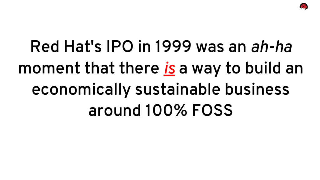 Red Hat's IPO in 1999 was an ah-ha moment that ...