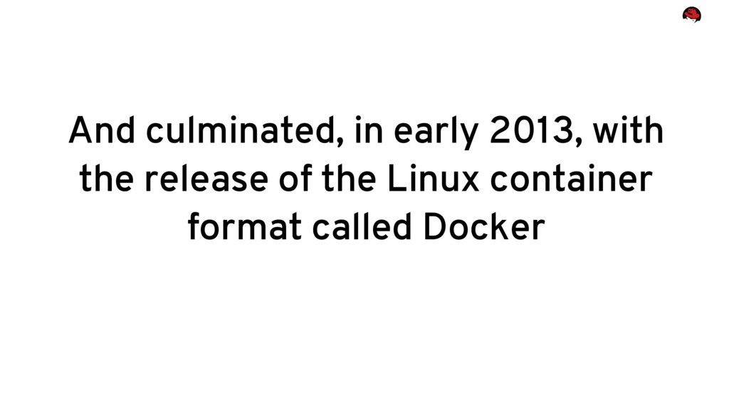 And culminated, in early 2013, with the release...